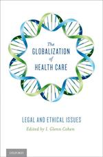 Globalization of Health Care: Legal and Ethical Issues af I. Glenn Cohen