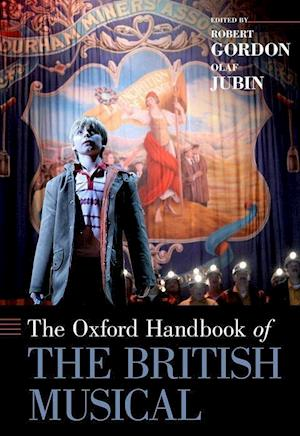 Bog, hardback The Oxford Handbook of the British Musical af Olaf Jubin
