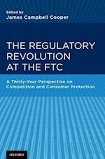 The Regulatory Revolution at the FTC