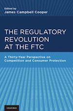 Regulatory Revolution at the FTC: A Thirty-Year Perspective on Competition and Consumer Protection