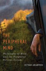 Peripheral Mind: Philosophy of Mind and the Peripheral Nervous System (Philosophy of Mind Series)