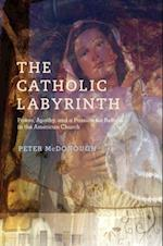 Catholic Labyrinth: Power, Apathy, and a Passion for Reform in the American Church