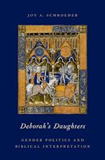 Deborahs Daughters: Gender Politics and Biblical Interpretation