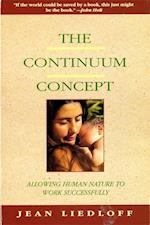 The Continuum Concept (Classics in Human Development)