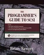 The Programmer's Guide to SCSI [With Contains Sample Code, a Software Development Kit..]
