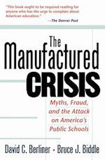 The Manufactured Crisis af David C. Berliner, James Bell, Berliner David C.
