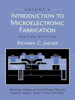 Introduction to Microelectronic Fabrication (Modular Series on Solid State Deviced, Vol 5, nr. 5)