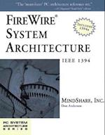 Firewire System Architecture (Mindshare PC System Architecture)