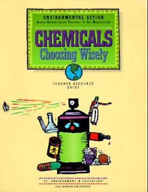 Chemicals; Choosing Wisely, E2: Environment & Education, Teacher Resource GU Ed. (Environmental Act