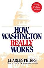 How Washington Really Works af Charles Peters