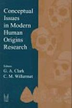 Conceptual Issues in Modern Huamn Origins Research af Geoffrey A. Clark