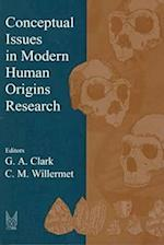 Conceptual Issues in Modern Human Origins Research af Geoffrey A. Clark