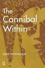 The Cannibal Within (Evolutionary Foundations of Human Behavior Paperback)