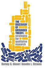 The Discovery of Grounded Theory: Strategies for Qualitative Research af Anselm L. Strauss, Barney G. Glaser
