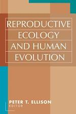 Reproductive Ecology and Human Evolution (Java Series)