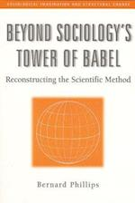 Beyond Sociology's Tower of Babel (Sociological Imagination and Structural Change)
