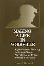 Making a Life in Yorkville (The Life Course and Aging)