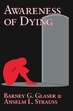 Awareness of Dying af Anselm L. Strauss, Barney G. Glaser