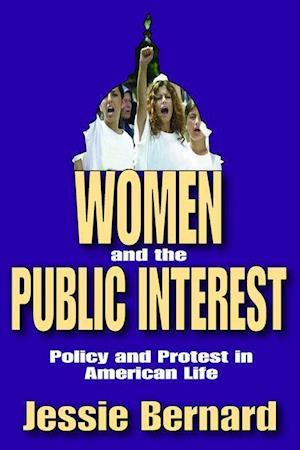 Women and the Public Interest: Policy and Protest in American Life