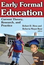 Early Formal Education: Current Theory, Research, and Practice
