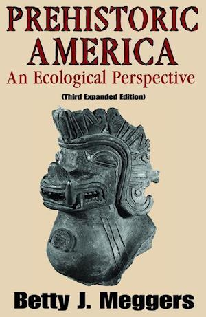 Prehistoric America: An Ecological Perspective (Third Expanded Edition)