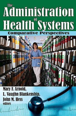 Arnold, M: The Administration of Health Systems