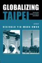 Globalizing Taipei (Planning, History and Environment Series)