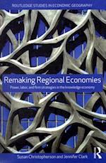 Remaking Regional Economies (Routledge Studies in Economic Geography)
