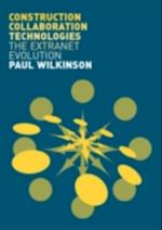 Construction Collaboration Technologies af Paul Wilkinson