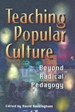 Teaching Popular Culture (Media, Education Andculture)