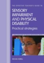 Effective Teacher's Guide to Sensory and Physical Impairments (New Directions in Special Educational Needs)