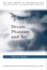 Dream Phantasy & Art (The New Library of Psychoanalysis)