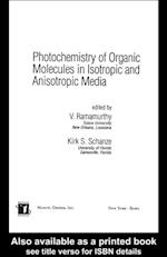 Photochemistry of Organic Molecules in Isotropic and Anisotropic Media (MOLECULAR AND SUPRAMOLECULAR PHOTOCHEMISTRY)