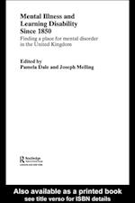 Mental Illness and Learning Disability since 1850 (Routledge Studies in the Social History of Medicine)