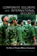 Corporate Soldiers and International Security (Contemporary Security Studies)