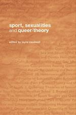 Sport, Sexualities and Queer/Theory (Routledge Critical Studies in Sport)