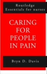 Caring for People in Pain (Routledge Essentials for Nurses)