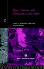Race, Science and Medicine, 1700-1960 (Routledge Studies in the Social History of Medicine)