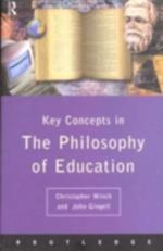 Philosophy of Education: The Key Concepts af Christopher Winch
