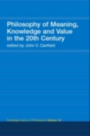 Philosophy of the English-Speaking World in the Twentieth Century 2: Meaning Knowledge and Value