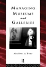 Managing Museums and Galleries (Heritage: Care-Preservation Management)