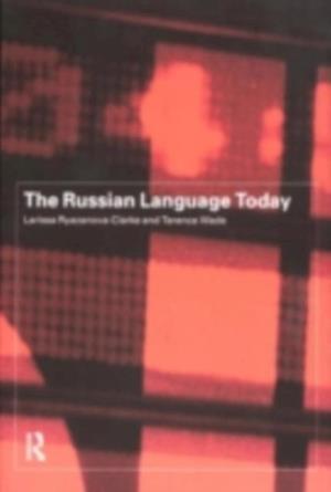 Russian Language Today af Larissa Ryazanova Clarke