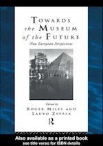 Towards the Museum of the Future (Heritage: Care-Preservation Management)