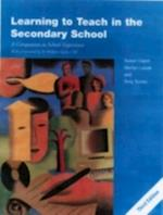 Learning to Teach in the Secondary School (Learning to Teach Subjects in the Secondary School Series)