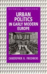 Urban Politics in Early Modern Europe (Historical Connections)