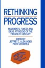 Rethinking Progress af Jeffrey C. Alexander