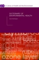 Dictionary of Environmental Health (Clay's Library of Health and the Environment)