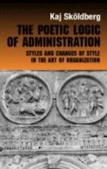 Poetic Logic of Administration (Routledge Studies in Management, Organizations and Society)
