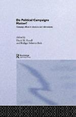 Do Political Campaigns Matter? (Routledge/Ecpr Studies in European Political Science)