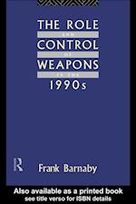 Role and Control of Weapons in the 1990s (The Operational Level of War)